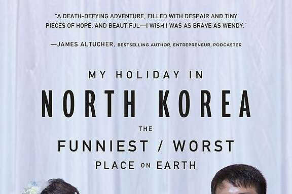 """My Holiday in North Korea: The Funniest / Worst Place on Earth,"" by Wendy E. Simmons"