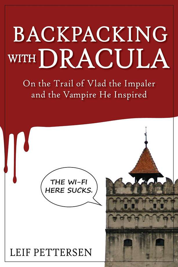 """Backpacking with Dracula: On the Trail of Blad the Impaler and the Vampire He Inspired,"" offers historical context and information for the curious to enhance this humorous book about a vampire's Romania. Photo: Leif Pettersen"