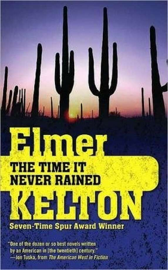 """The Time It Never Rained"" by Elmer Kelton, the April selection of First Colony Branch Library's new Novel Expectations Book Club. Photo: Image Courtesy FBCL"