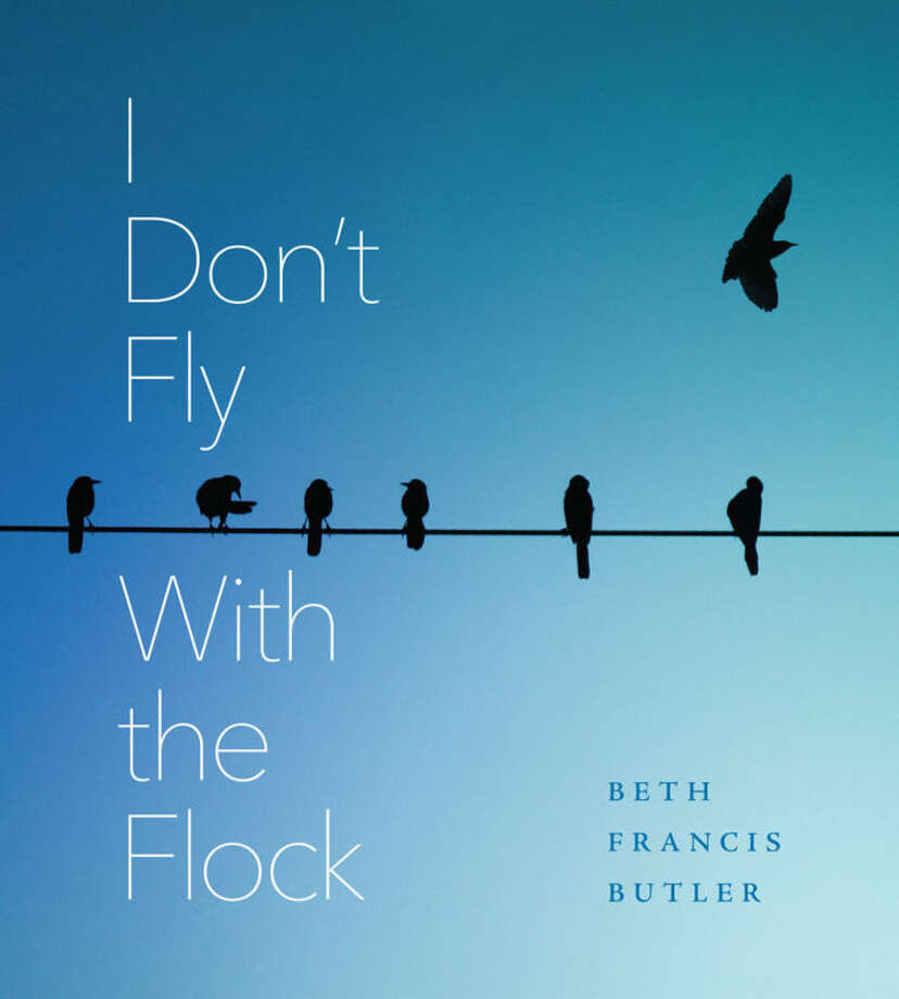 I Don't Fly With the Flock, Beth Francis Butler's new poetry collection published by Be Bookhouse Photo: Submitted