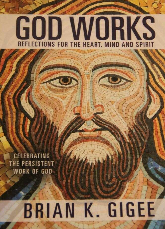 """New Life Lutheran Church parish pastor Brian Gigee has published """"God Works: Reflections for the Heart, Mind and Spirit"""" Photo: Kristi Nix"""