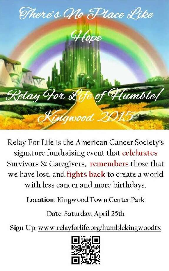 Relay for Life Humble/Kingwood will be held in Kingwood's Town Center Park located at 8 N. Main Street on April 25, 2015 from 11 a.m. until 11 p.m.