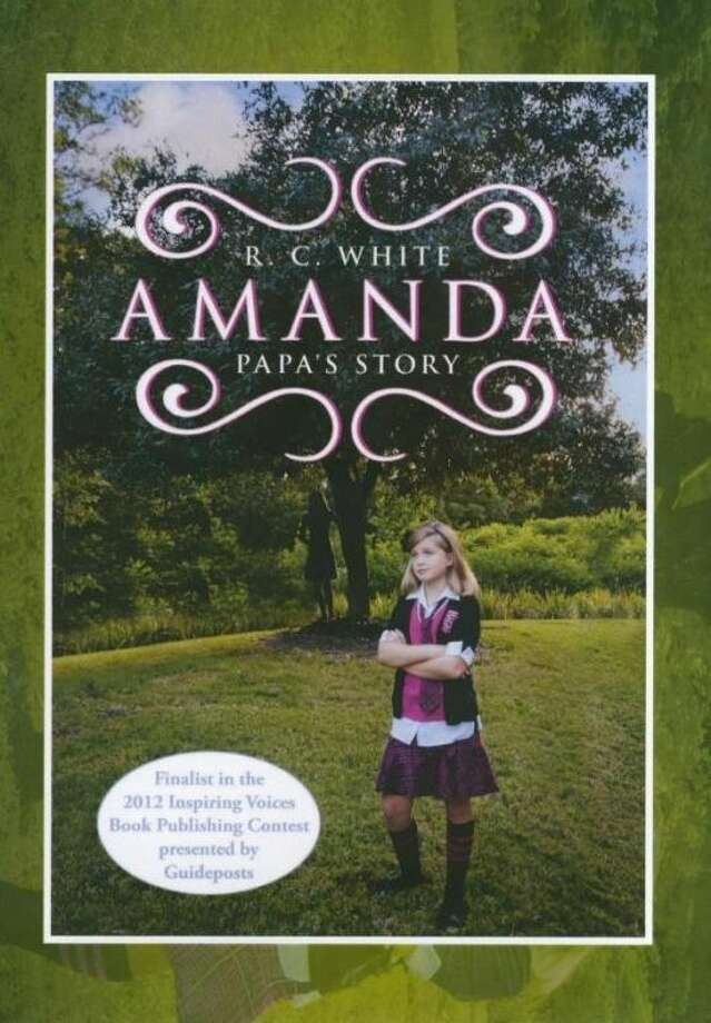 "In his new book, ""Amanda: Papa's Story,"" Kingwood resident R.C. White pens the story of an indelible grandfatherly bond that rescues a teenage girl from adversity and propels her into the unknown, questioning whether or not Papa's teachings can save her from herself."