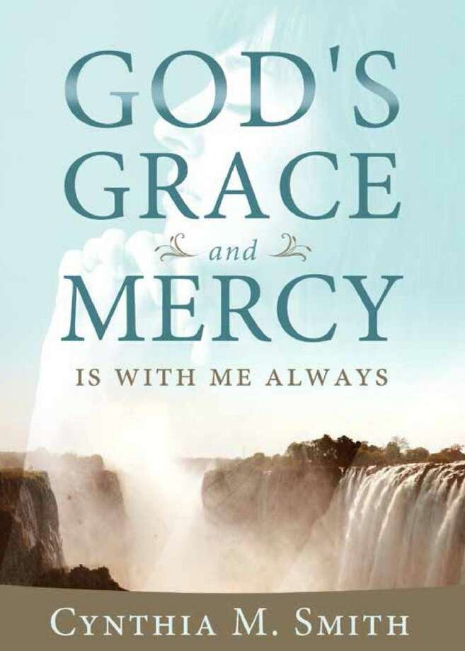 """""""God's Grace and Mercy Is With Me Always"""" was released July 24th and was ritten by new author Cynthia M. Smith."""