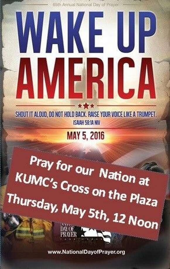 Kingwood United Methodist Church invites the community to join in prayers for the Nation Thursday, May 5, at 12 p.m. at their Cross on the Plaza.