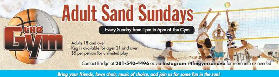The Gym in Humble will host Adult Sand Sundays where people 18 years old and up can enjoy sand volleyball every Sunday from 1 p.m. to 6 p.m.