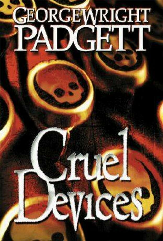 Cruel Devices is Atascocita resident George Wright Padgett's second novel.