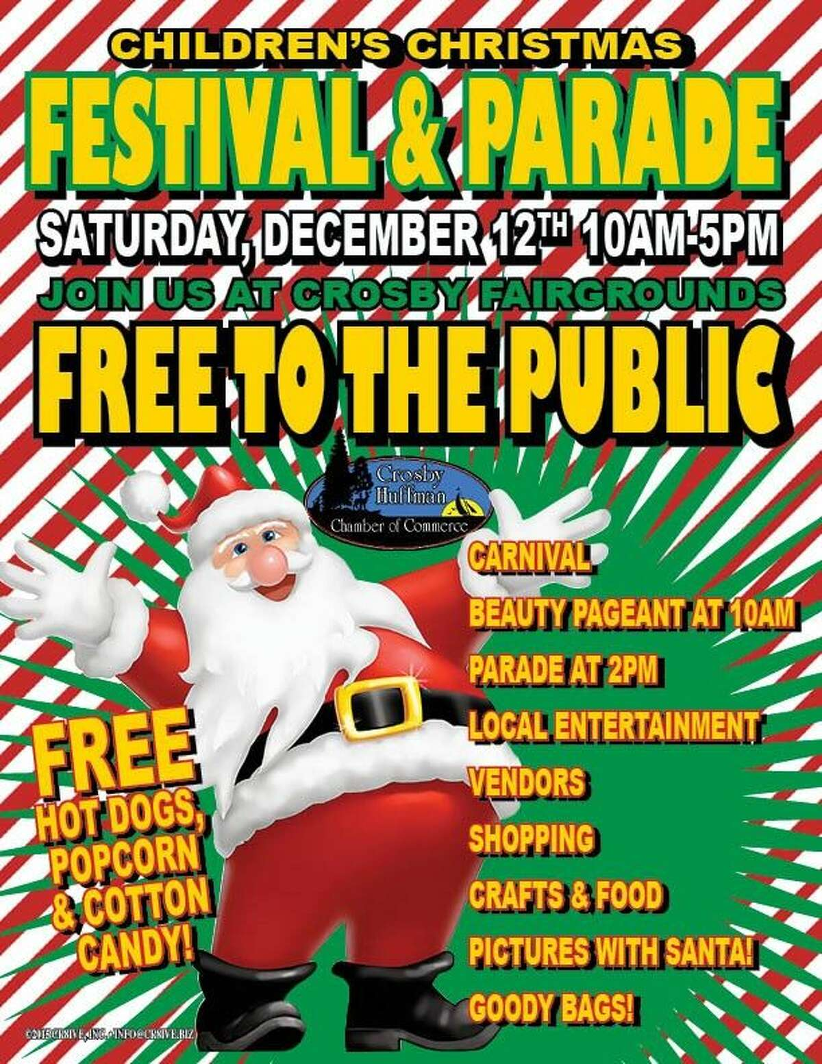 The Crosby-Huffman Chamber of Commerce invites the community to the annual Children's Festival and Parade at the Crosby Fairgrounds on Saturday, Dec. 12 from 10 a.m. to 5 p.m.