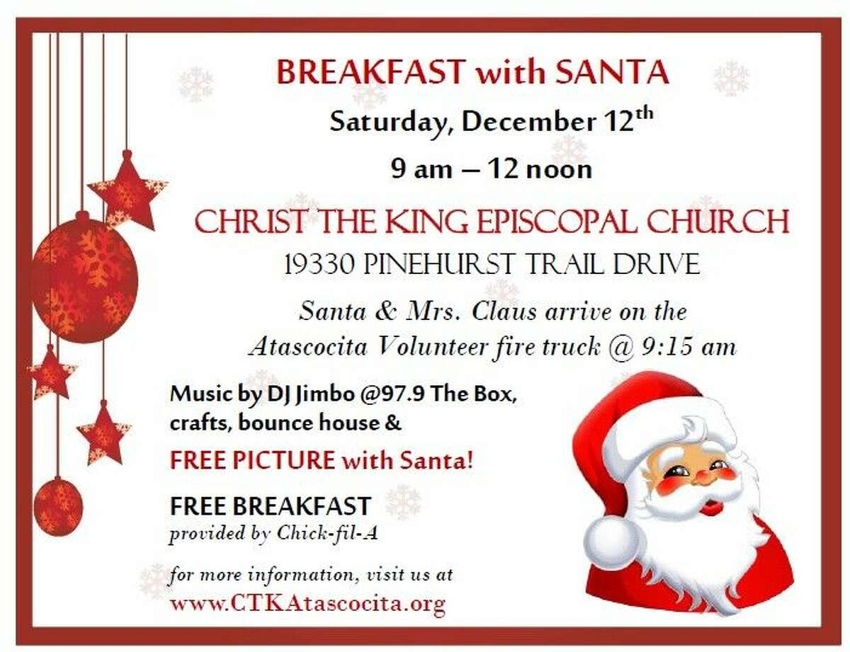 Christ the King Episcopal Church in Atascocita will be hosting Breakfast with Santa on Saturday, Dec. 12, which will provide free breakfast, entertainment and a picture with Santa.