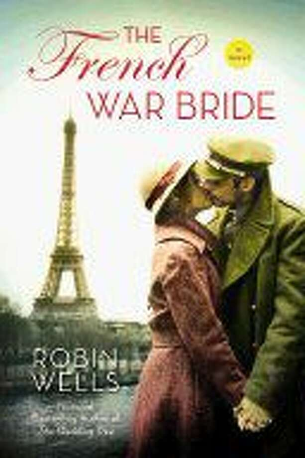 Front cover of The French War Bride by Kingwood author Robin Wells.