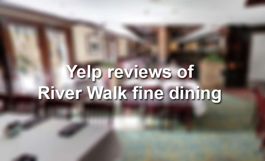 Click forward to see how Ruth's Chris and other high-end River Walk restaurants stand up to the brutal honesty of Yelp reviewers.