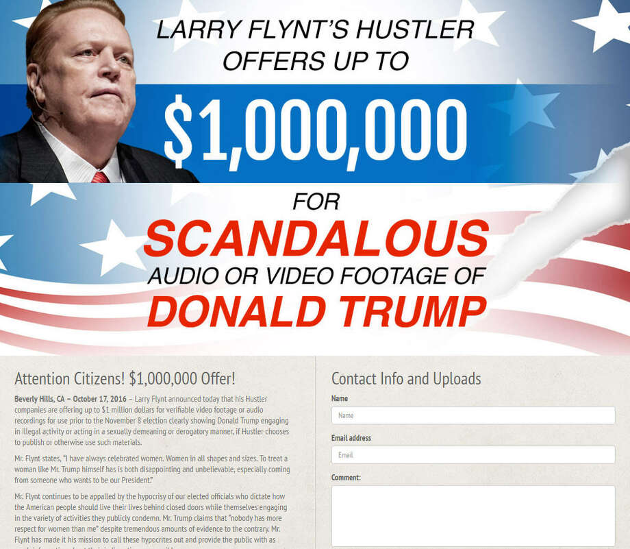 "On Monday, October 17, 2016, porn magnate Larry Flynt announced via a press release that his magazine Hustler was offering up a $1 million bounty for ""verifiable video footage or audio recordings"" of Donald Trump ""engaging in illegal activity or acting in a sexually demeaning or derogatory manner"" that the outlet would publish before the November 8 election.  Photo: Www.thedonaldtapes.com"