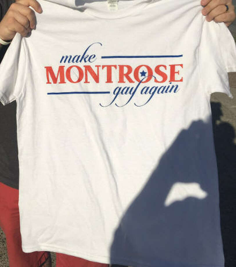 "Chris Hutto, the unofficial official Mayor of Montrose, is selling shirts out of Catbird's in that neighborhood touting a new slogan for the historic district that older natives might appreciate.Hutto's $10 shirts are emblazoned with ""Make Montrose Gay Again,"" which of course is a play on Donald Trump's current campaign slogan, which we've all seen on those red hats and lampooned endlessly the past year.  Photo: Craig Hlavaty"