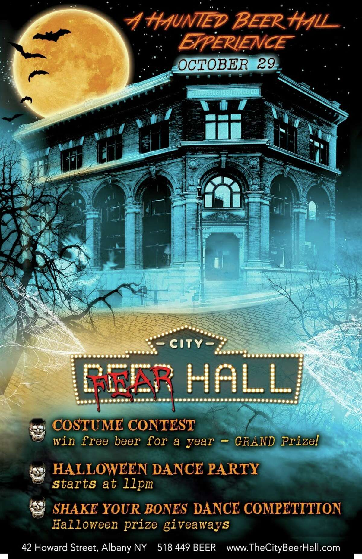 City Fear Hall - The Haunted Beer Hall Experience. When: Saturday, Oct 29, 10 PM. What: Winner of the one-of-a-kind costume contest wins FREE BEER FOR A YEAR. DJs, dancing, tricks, treats and more. Party starts at 10 PM and is 100% free admission. Where: 42 Howard St., Albany. Click here for more info.