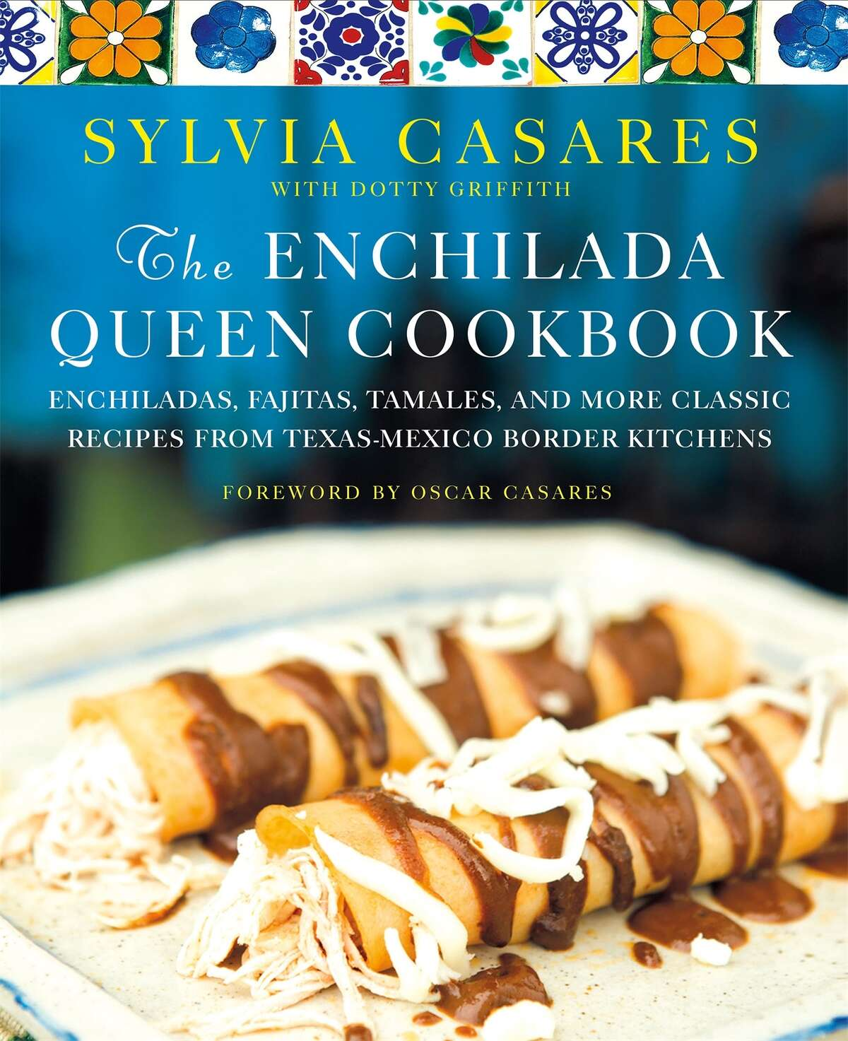 """Cover: """"The Enchilada Queen Cookbook"""" by Sylvia Casares with Dotty Griffith (St. Martin' Griffin)."""