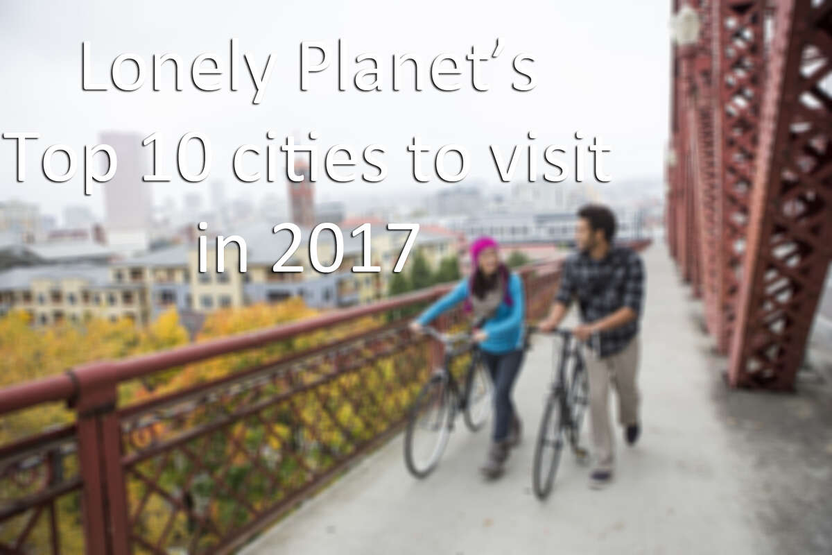 The 10 best cities to visit in 2017, according to Lonely Planet.