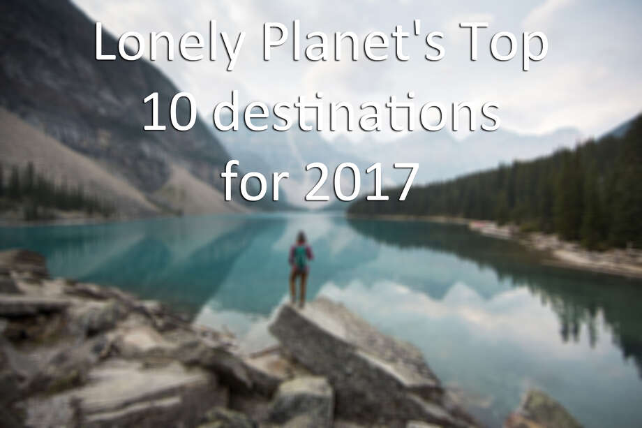 >>Keep clicking for a look at Lonely Planet's must-visit destinations for 2017 and the reasons behind their choices.