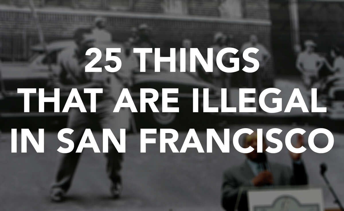 Click through the photos to see 25 things that are illegal in San Francisco, some may surprise you.