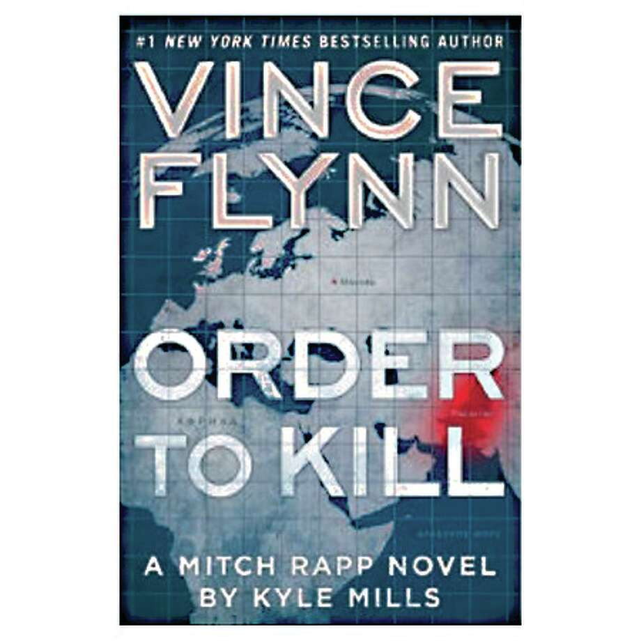 VINCE FLYNN: ORDER TO KILL, by Kyle Mills.