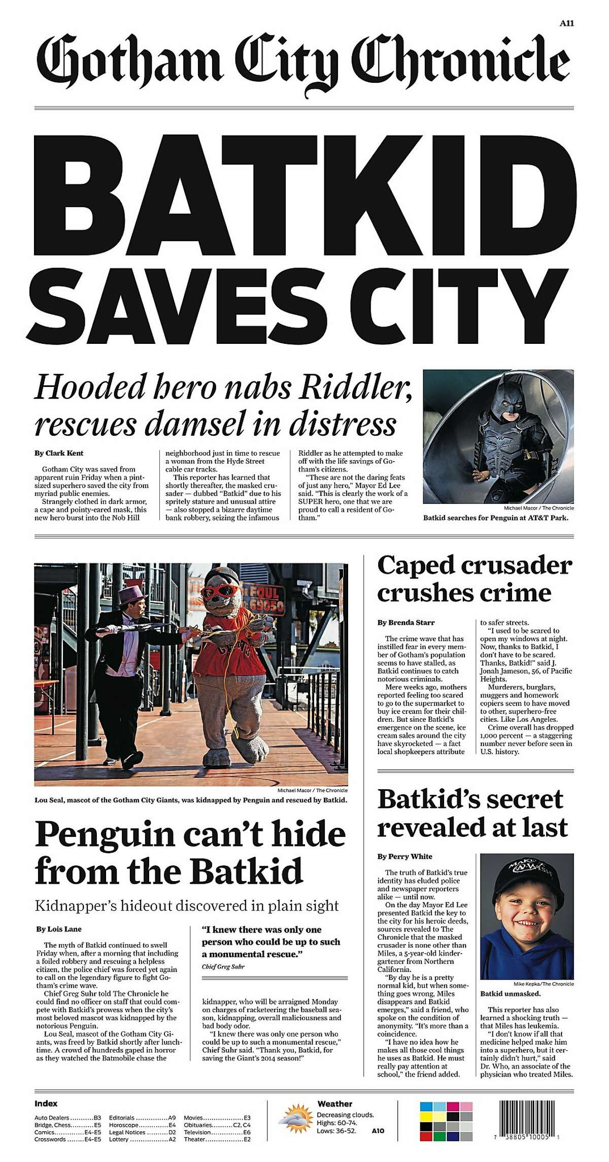 Historic Chronicle Front Page November 16, 2013 The San Francisco Chronicle and the City of San Francisco participate in the Batkid event. A facsimile paper with this front page was distributed throughout the city. Chron365, Chroncover
