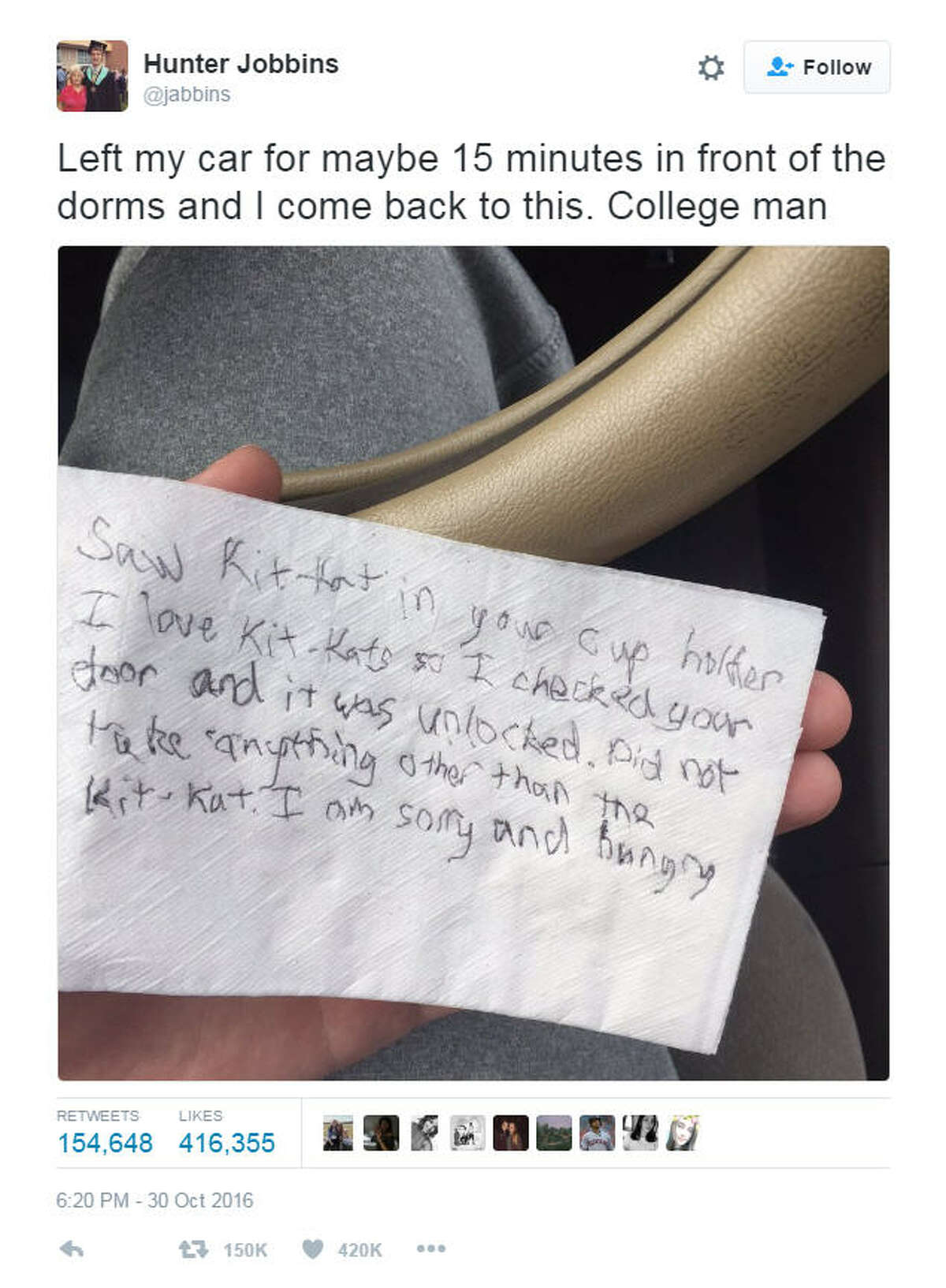"""Student Hunter Jobbins recently had his car broken into. The """"thief"""" only took a Kit-Kat bar and left an apology note, which just goes to show that free food is free food, no matter the circumstance.>KEEP CLICKING TO SEE WHAT YOU CAN GET FOR FREE (OR CHEAP) JUST FOR BEING A COLLEGE STUDENT.Photo: Hunter Jobbins Twitter"""