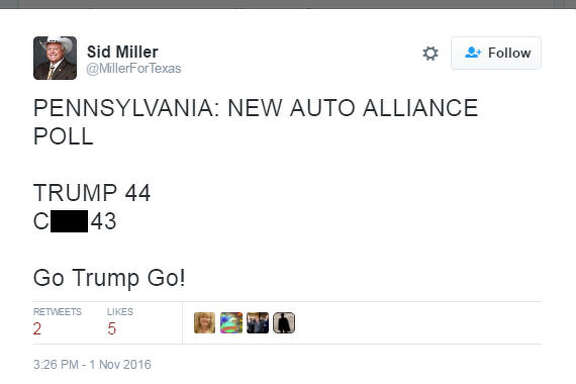 Texas Agriculture Commissioner Sid Miller referred to Hillary Clinton as the C-word on Twitter, Nov. 1, 2016.