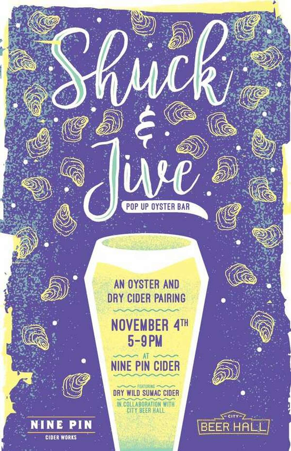 Shuck and Jive. Chefs Dimitrios and Ian will be shucking fresh oysters and preparing delectable accompaniments in the Nine Pin tasting room. First pours of the Dry Wild Sumac Cider will be served. When: Friday, Nov 4, 5 - 9 PM.Where: Nine Pin Cider, 929 Broadway, Albany. For more information, visit the Facebook event page.