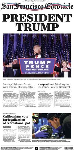 The San Francisco Chronicle's front page for Wednesday, Nov. 9, 2016, after Donald Trump was elected president of the United States.
