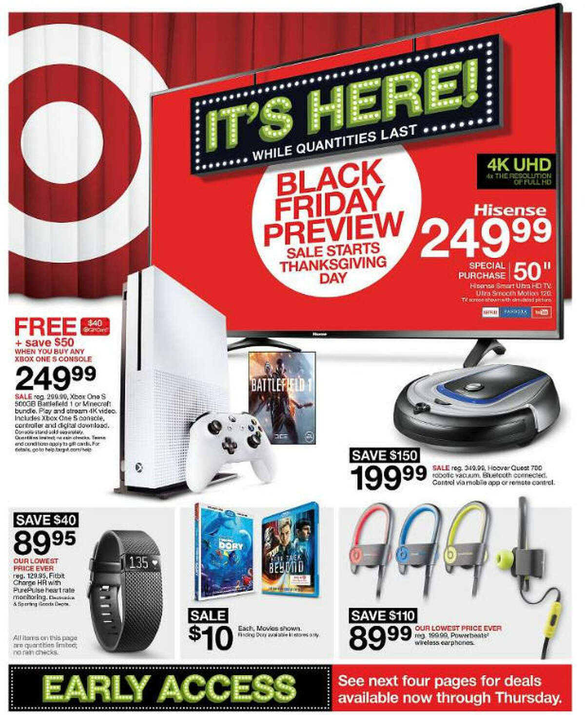 """Target has released its 40-page Black Friday 2016 ad circular. """"Early Access Sale"""" prices and promotions are valid Nov. 9-10. """"10 Days of Deals"""" prices and promotions are valid Nov. 19-28. """"Black Friday Presale"""" and """"Doorbusters"""" prices and promotions valid Nov. 23-24. All prices and promotions are subject to change and availability, based on the retailer's determination."""