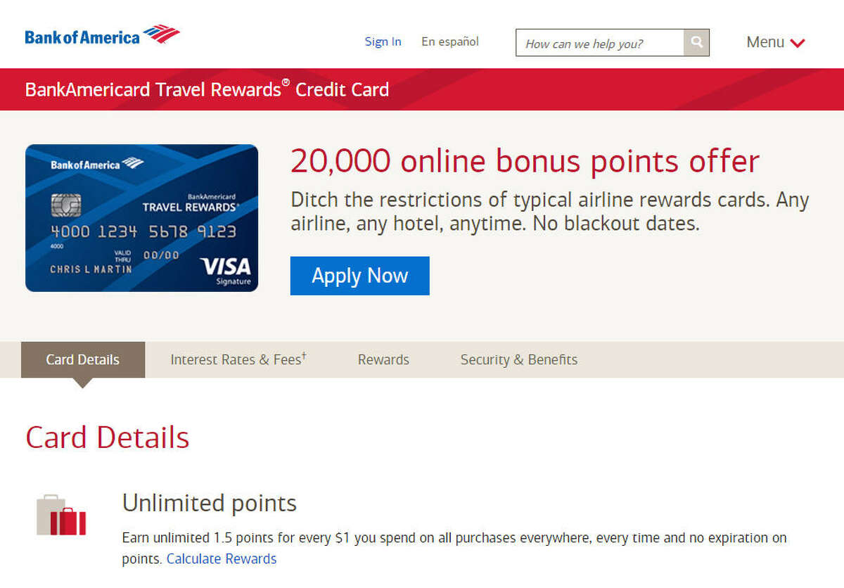 Card name: BankAmericard Travel Rewards Credit Card (best of 2016) Best used for: No annual fee Bonus value: $200 Annual fee: $0 NerdWallet likes it for: For Bank of America account holders, no annual fee, foreign travel, flexible rewards, easy redemption More information: BankofAmerica.com