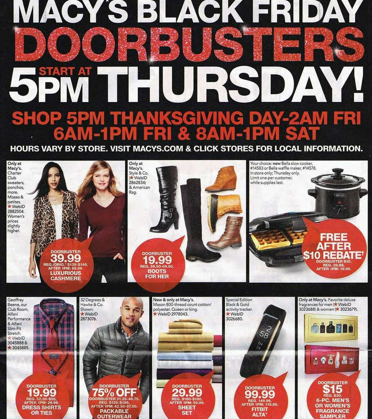 Macy's 2016 Black Friday ad circular was leaked ahead of its official release. The retail store's Doorbusters starts Thursday, Nov. 24 from 5 p.m. to 2 a.m. on Friday. Stores then close to reopen Friday at 6 a.m. to 1 p.m. Saturday morning the stores reopen at 8 a.m. to 1 p.m.