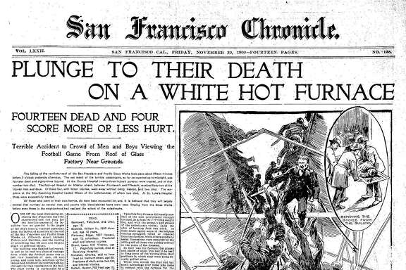 Historic Chronicle Front Page November 30, 1900  22 spectators die as roof collapses at a glass factory overlooking the 1900 Big Game in San Francisco   Chron365, Chroncover