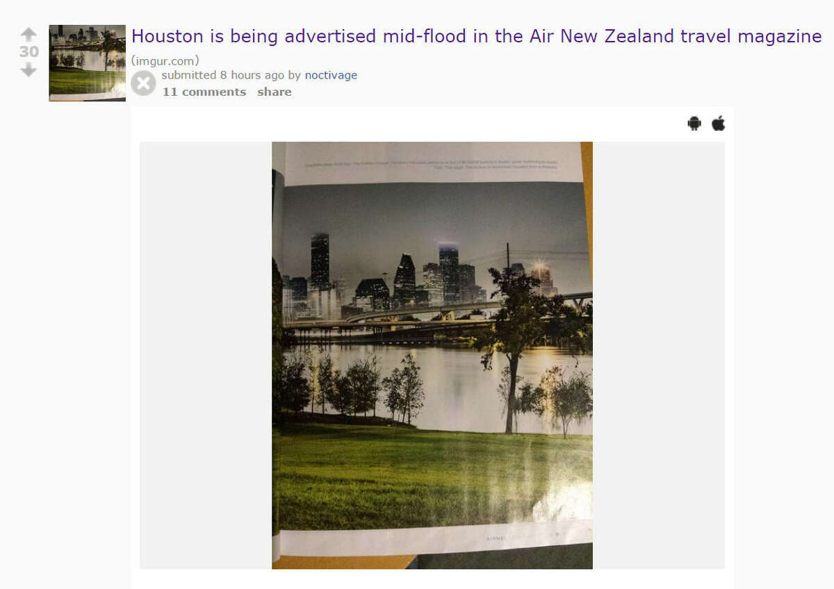 Air New Zealand's travel magazine printed a promotion for travel to Houston using a heavily-edited flood photo.>>KEEP CLICKING TO SEE WHAT HOUSTON ACTUALLY LOOKS LIKE WHEN IT FLOODS.Photo: noctivage Reddit Screen Shot