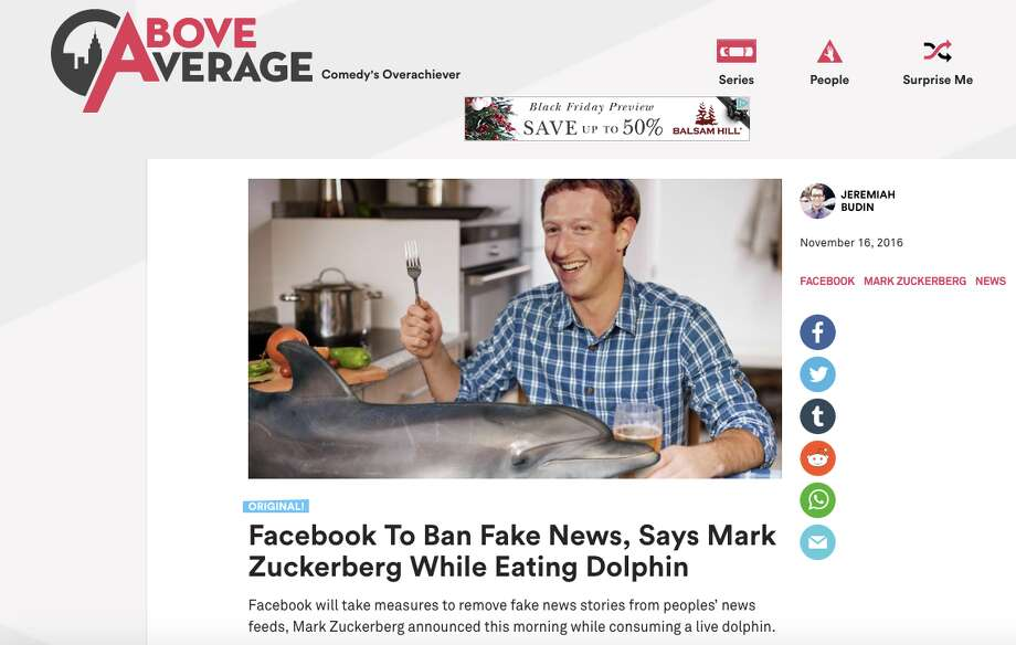 """One site, Above Average, published a """"news"""" article saying that Facebook would work to ban fake news while he was eating a live dolphin. """"Zuckerberg reportedly captured the dolphin with his bare hands while diving in the Atlantic Ocean, several reputable sources told us,"""" the article read. """"He then dragged it to his press conference so he would have something to munch on while he told everybody about the new Facebook policies."""""""