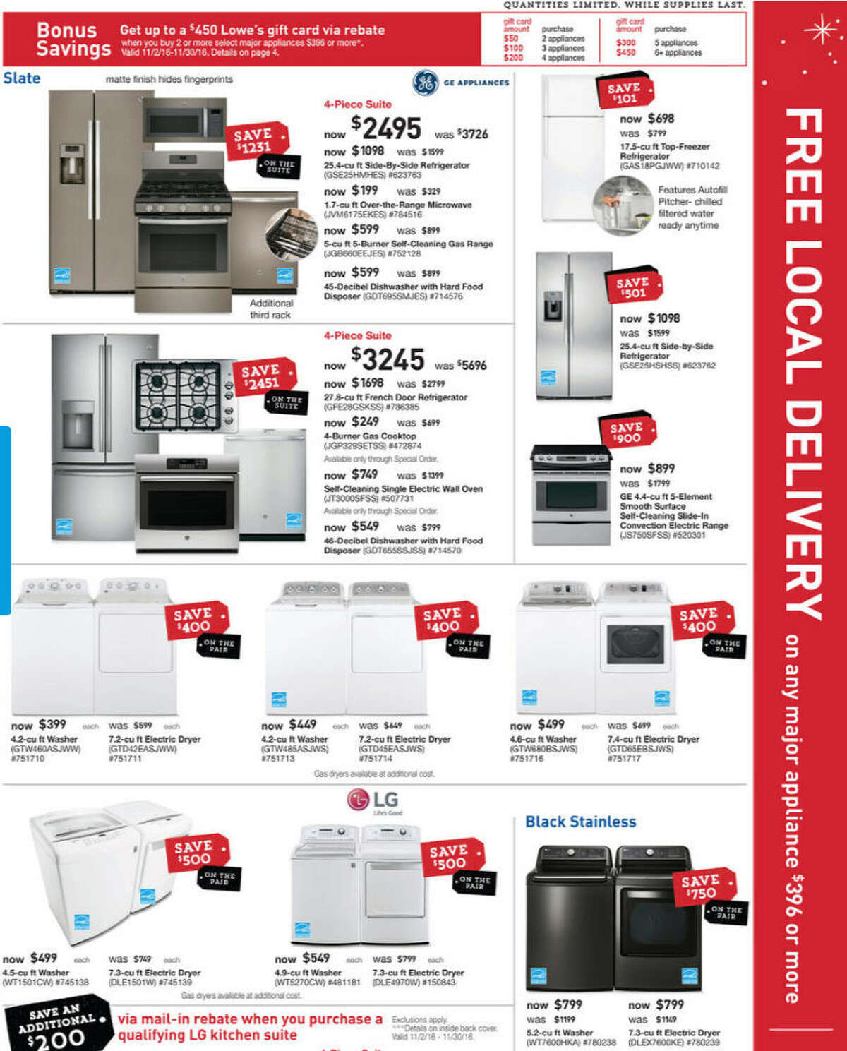 Appliances: $300 off Frigidaire side-by-side refrigerator (marked down to $698 from $998). $100 off Hotpoint washer (marked down to $299 from $399).