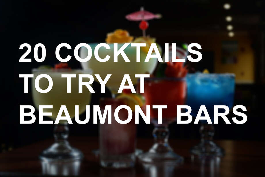 Keep clicking to see 20 delicious cocktails/drinks/shots to try in Southeast Texas.