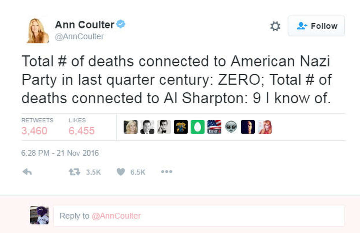 Coulter's tweet Conservative provocateur Ann Coulter set off an online storm when she tweeted a defense of the American Nazi party to her followers. 'Total # of deaths connected to American Nazi Party in last quarter century: ZERO,' she tweeted. 'Total # of deaths connected to Al Sharpton: 9 I know of.'