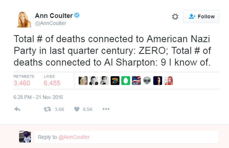 Coulter's tweetConservative provocateur Ann Coulter set off an online storm when she tweeted a defense of the American Nazi party to her followers. 'Total # of deaths connected to American Nazi Party in last quarter century: ZERO,' she tweeted. 'Total # of deaths connected to Al Sharpton: 9 I know of.' Photo: Twitter