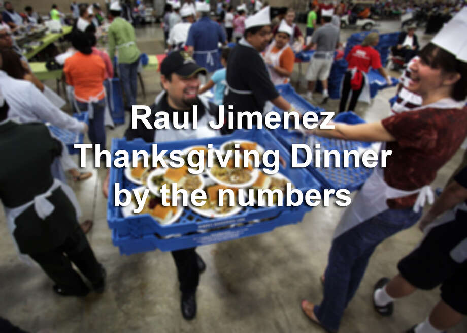 What does it take to put on the massive meal that is the Raul Jimenez Thanksgiving Dinner? Here's a look at the numbers involved. Source: RaulJimenezDinner.com Photo: Bob Owen/San Antonio Express-News
