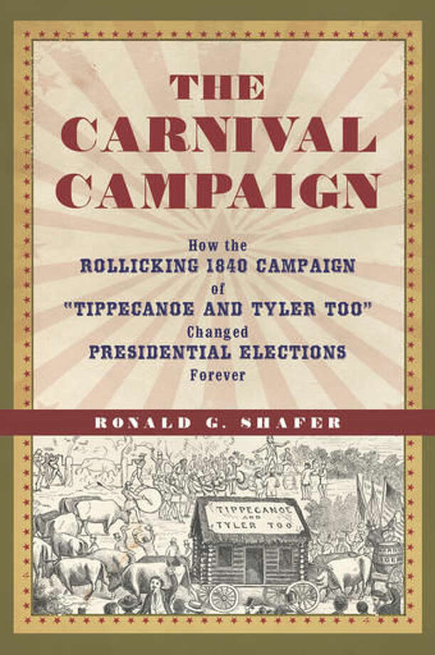 "This photo provided by Chicago Review Press shows the cover of the book, ""The Carnival Campaign,"" by author Ronald G, Shafer. The book reflects on the race in 1840 that helped give us what we have today: songs and speeches, insults and branding, rumors about health and a catchphrase for the ages, ""Tippecanoe and Tyler Too."" (Indiana Historical Society/Courtesy of Chicago Review Press via AP)"