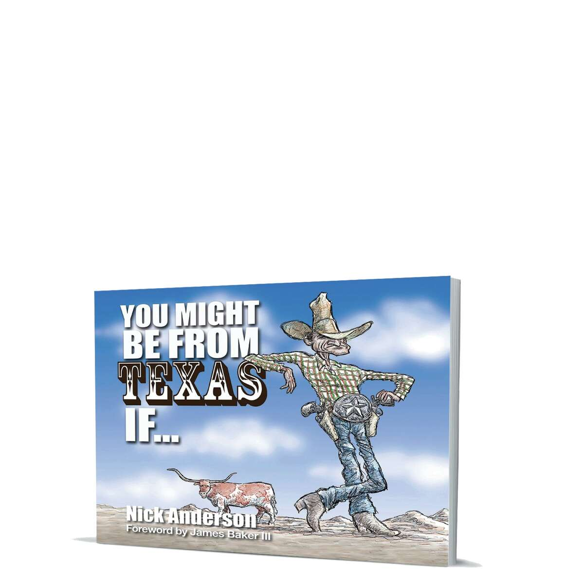 """'You Might Be From Texas If..."""" By Nick Anderson MacIntyre Purcell, 128 pp., $19.95"""
