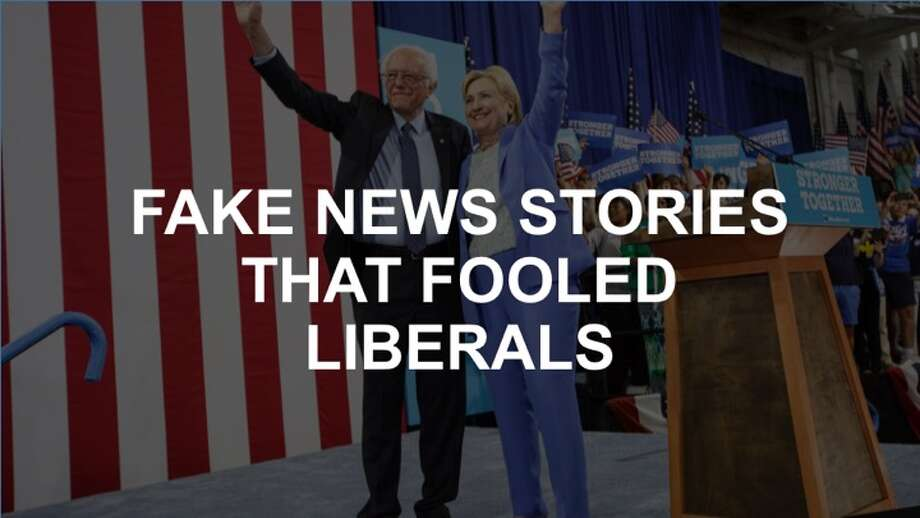 The fake news stories that fooled liberals in 2016 - SFGate