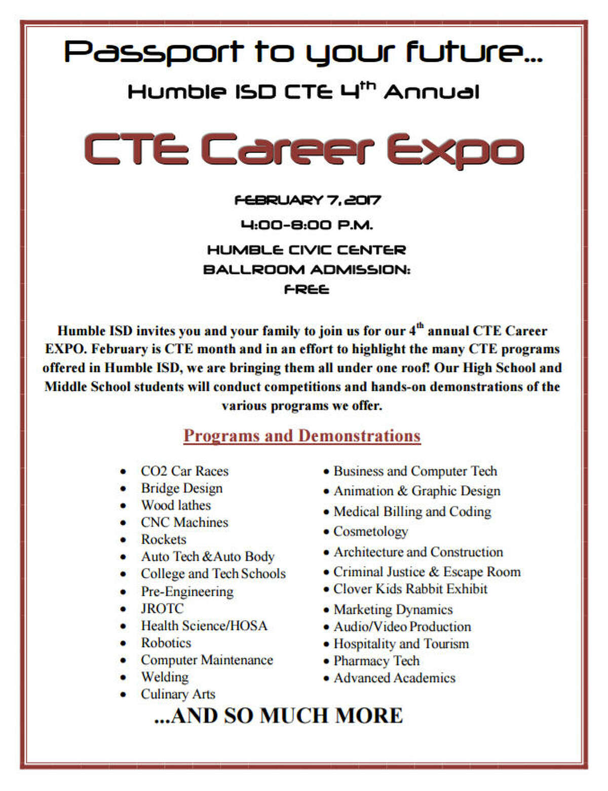 The community is invited to get a firsthand look at the various CTE program opportunities available in Humble ISD during the fourth annual CTE Career Expo at the Humble Civic Center Feb. 7 from 4 to 8 p.m.