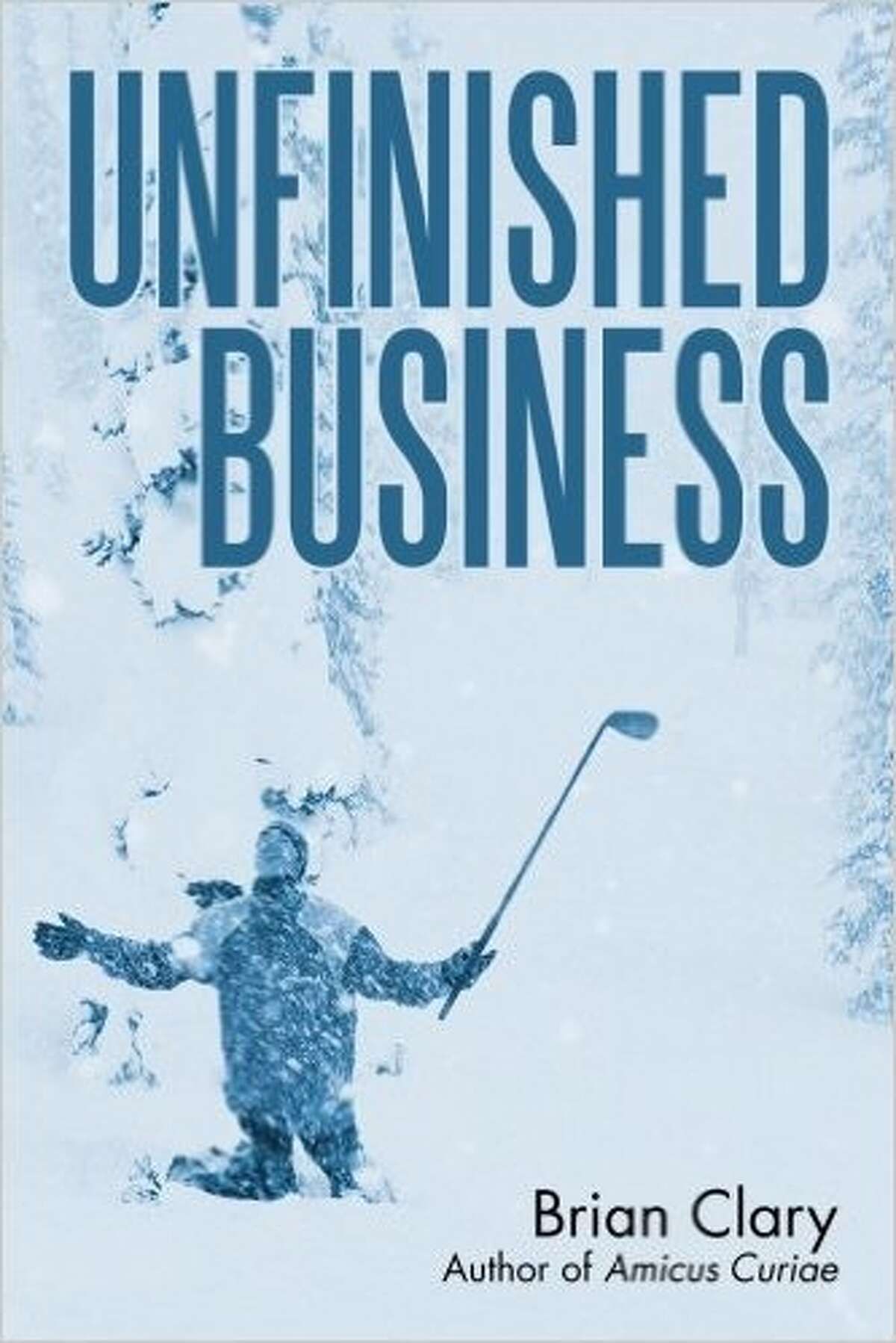 "Brian Clary launched his second book, ""Unfinished Business"" in November 2016 and is now preparing to launch his third book in the early part of 2017."