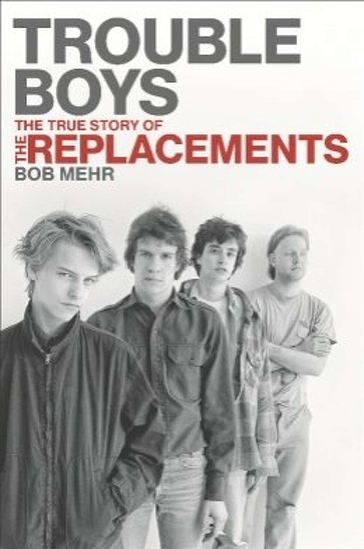 """Book cover: """"Trouble Boys: The True Story of the Replacements"""""""