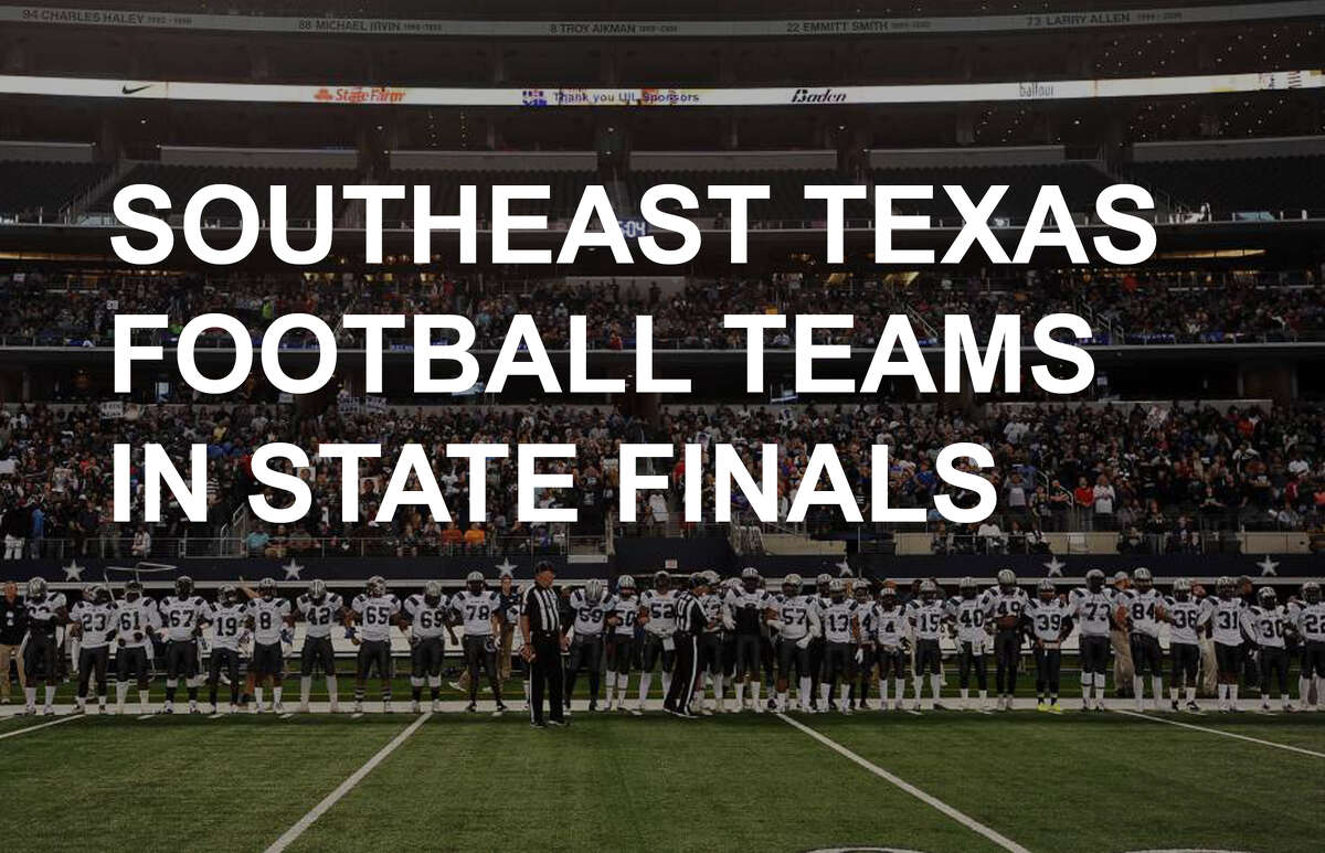 A history of Southeast Texas football teams in state finals and how they fared.