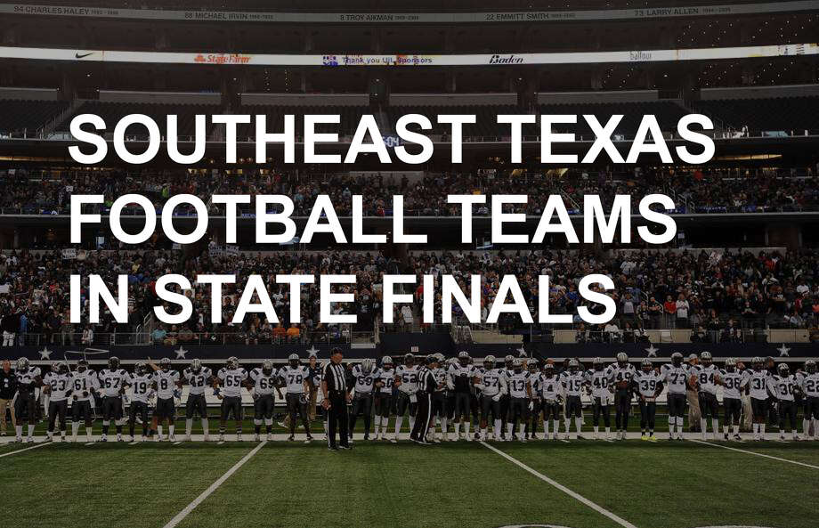 A history of Southeast Texas football teams in state finals and how they fared. Photo: The Enterprise