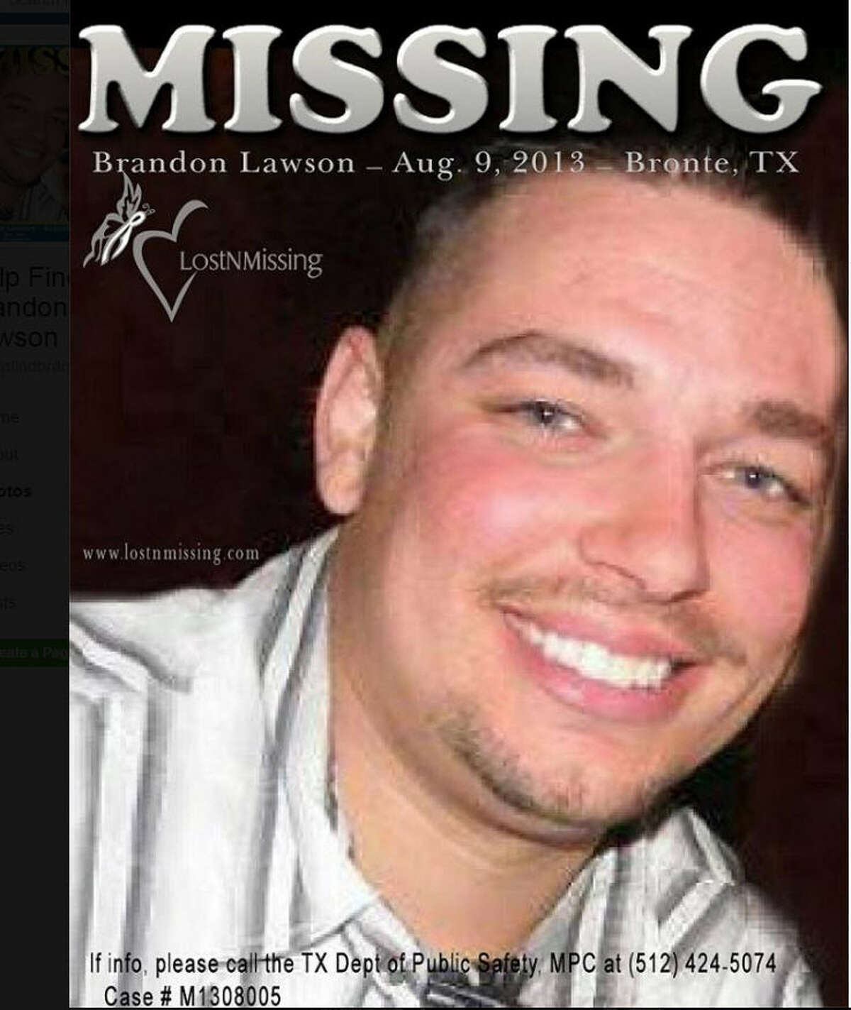 Where is Brandon Lawson? Brandon Lawson, a San Angelo resident, was last heard from in August 2013 when he called 911 to report his truck had broken down near Bronte, Texas, and he had gotten into an altercation with at least two men in a field on the side of the road. Click through to learn more about his case.