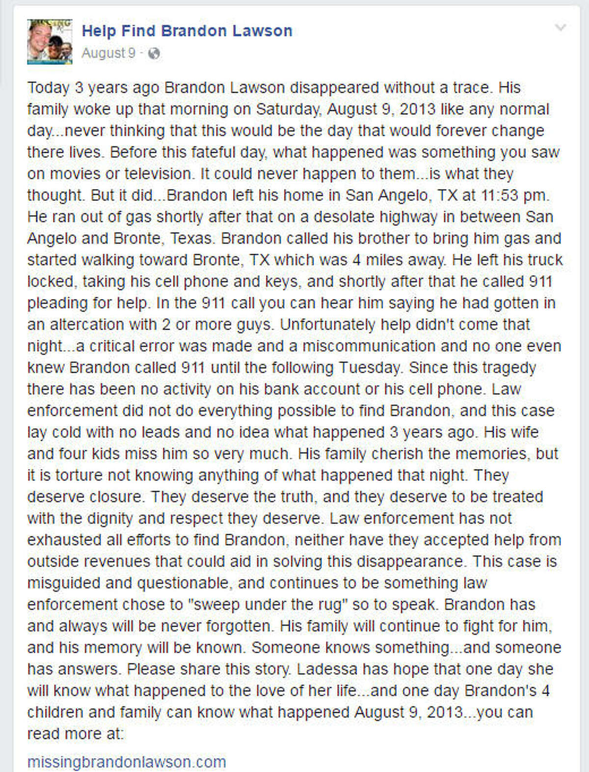 Telling the story Family and friends of Brandon Lawson, a San Angelo man last seen in August 2013, set up a Facebook page to solicit tips and keep his case alive.
