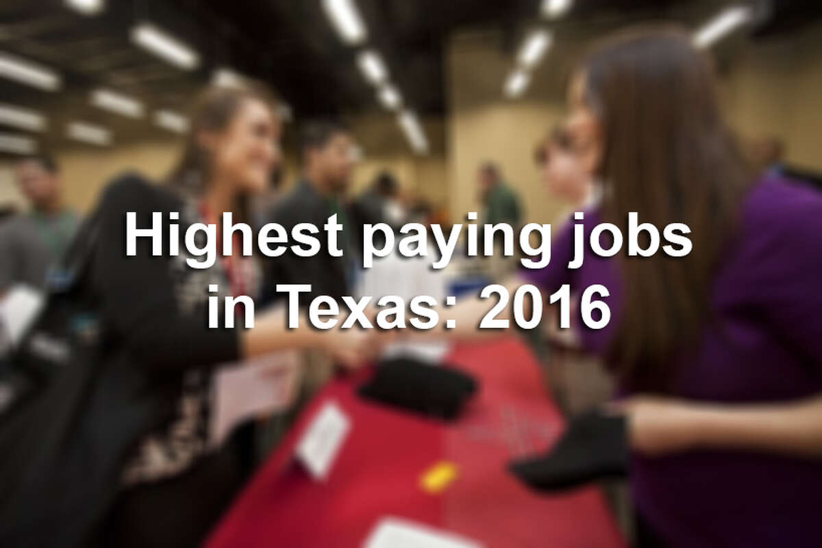 Thinking about a career change? This list, curated by Zippia, a service that specializes in helping people find the right career, details the highest paying jobs in Texas for 2016.